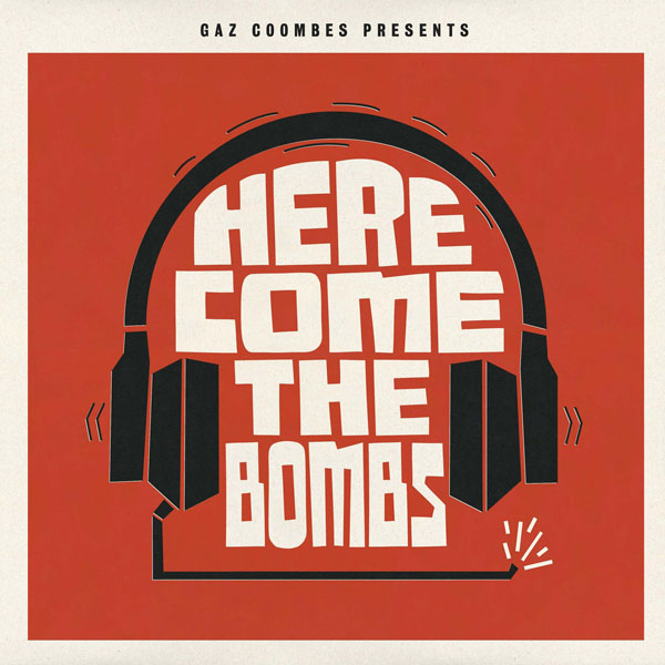 gaz coombes here come the bombs