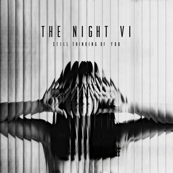 The Night VI – 'Still Thinking Of You'