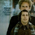 Simon and Garfunkel, 'Bridge Over Troubled Water'