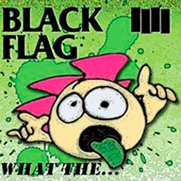 2013blackFlag_WhatThe...600G251013