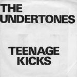 The Undertones - 'Teenage Kicks'