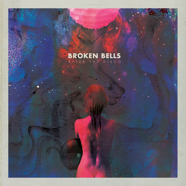 Broken Bells – 'After The Disco'