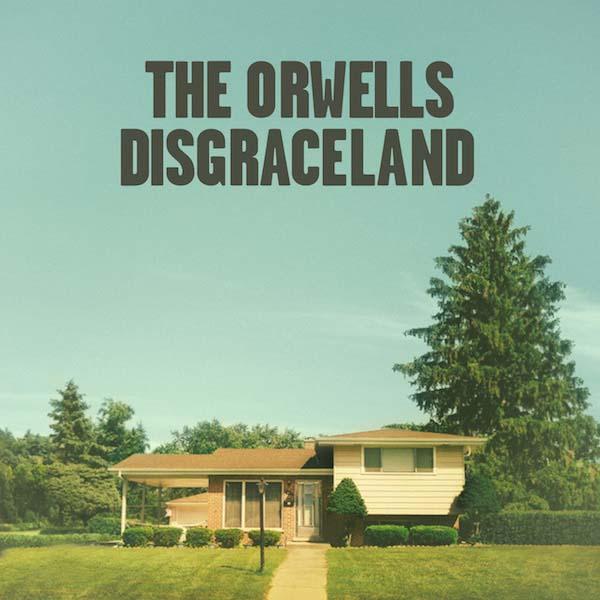 2014The Orwells_Disgraceland600G300514