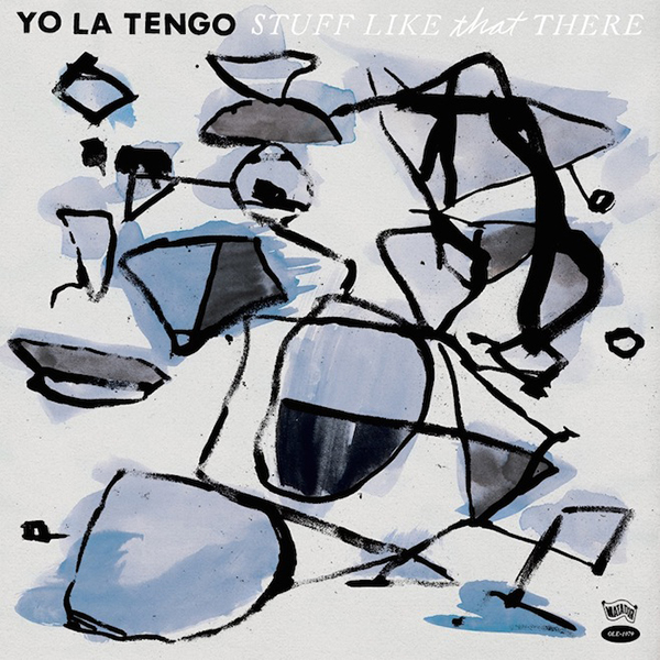2015Yo La Tengo Stuff Like That_270715
