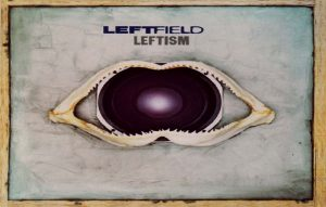 Leftfield's debut album 'Leftism'