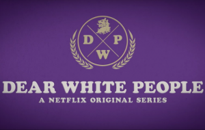 New Netflix series Dear White People is being criticised by alt-right voices
