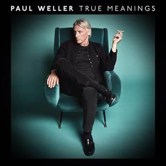 Paul Weller 'True Meanings'