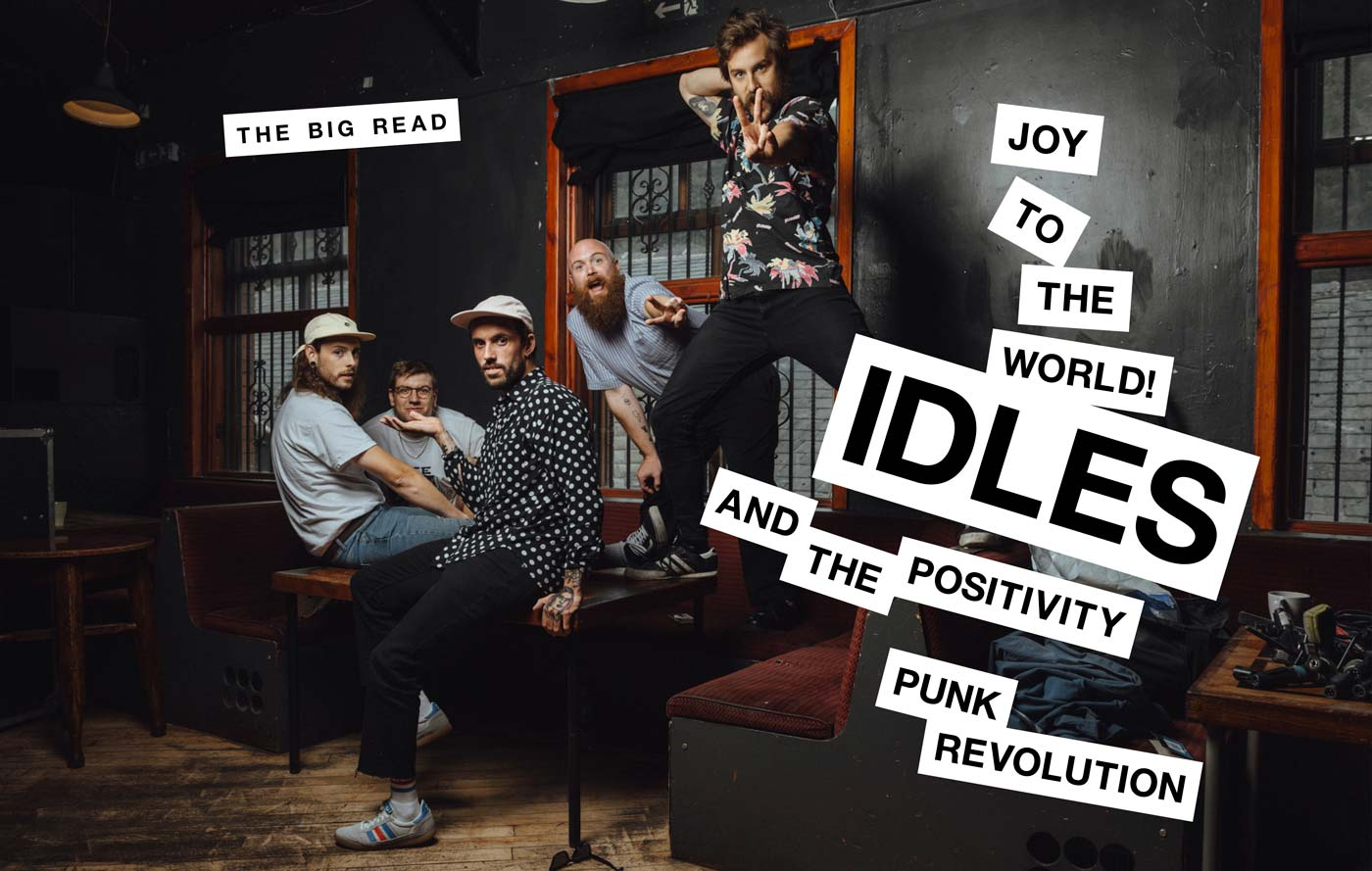 The Big Read Idles On New Album Joy As An Act Of