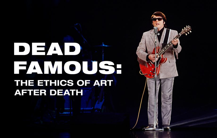 Dead famous: The ethics of art after death