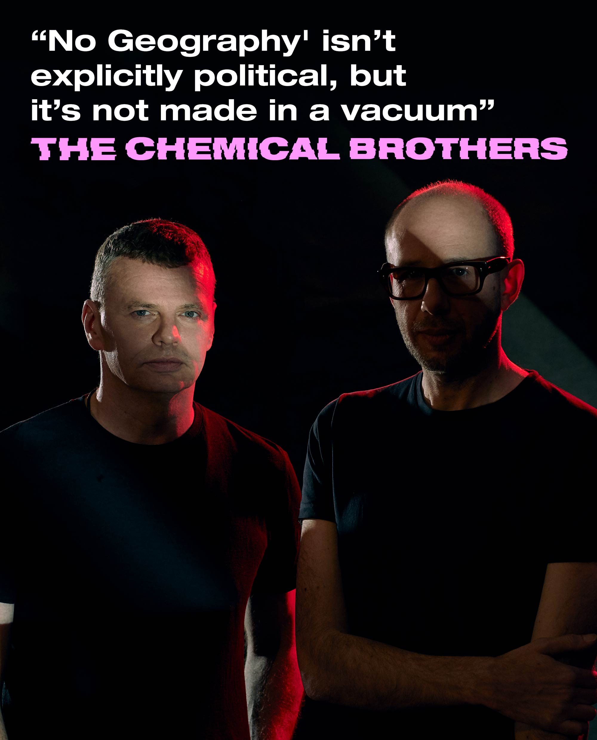 Chemical Brothers interview: The superstar DJs on fulfilling their