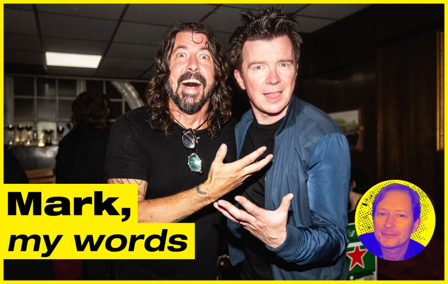 Mark, My Words: why every great band needs a Rick Astley sidekick