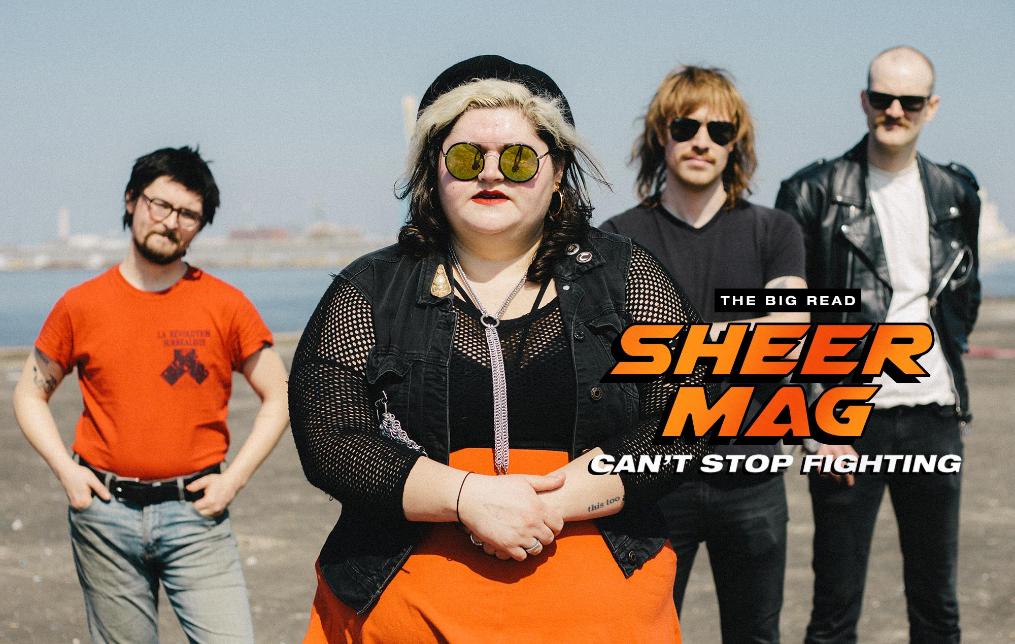 """The Big Read – Sheer Mag """"So much rock music is so bad and meaningless"""""""