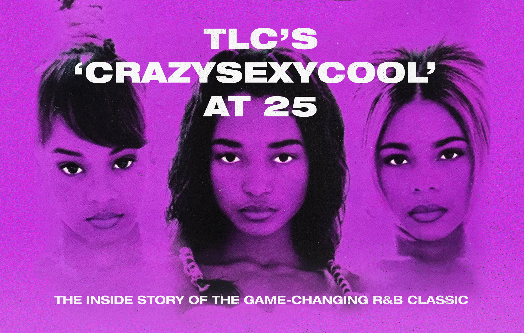 TLC's 'CrazySexyCool' at 25: The inside story of the game-changing R&B classic - NME.com